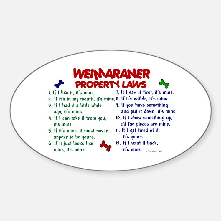Weimaraner Property Laws 2 Oval Decal
