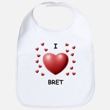 I Love Bret - Bib