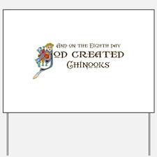 God Created Chinooks Yard Sign