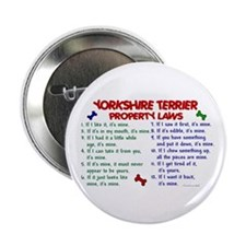 "Yorkshire Terrier Property Laws 2 2.25"" Button (10"