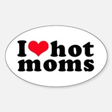 I love hot moms Oval Decal