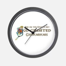 God Created Chihuahuas Wall Clock