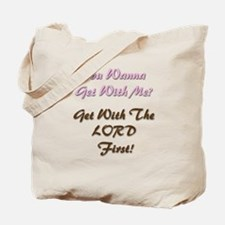 Get With Me? Tote Bag