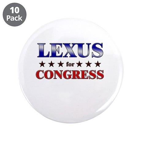 """LEXUS for congress 3.5"""" Button (10 pack)"""