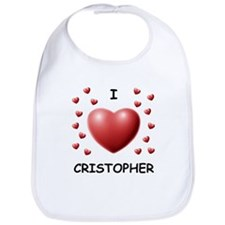 I Love Cristopher - Bib