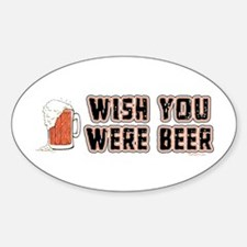 Wish you were Beer Oval Decal
