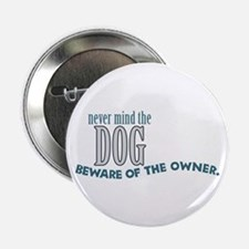 """Beware of the Dog Owner 2.25"""" Button (10 pack)"""