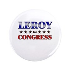 "LEROY for congress 3.5"" Button"