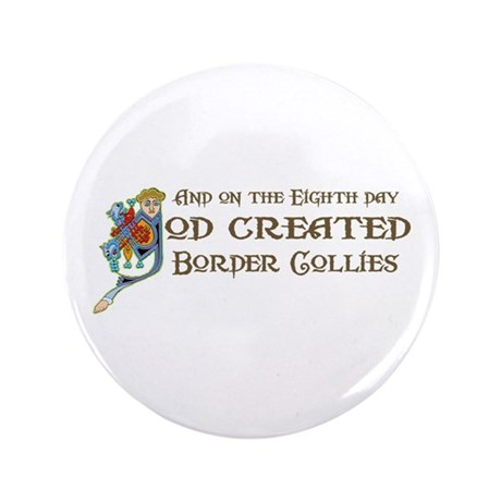 "God Created Collies 3.5"" Button"