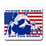 Punish the Deed, Not the Breed. Mousepad