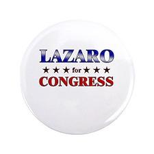 """LAZARO for congress 3.5"""" Button"""
