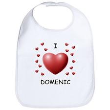 I Love Domenic - Bib