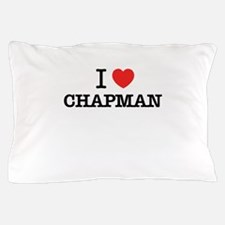 I Love CHAPMAN Pillow Case