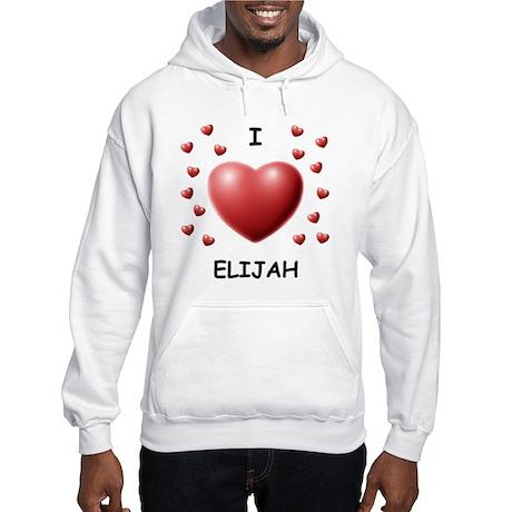 I Love Elijah - Hooded Sweatshirt
