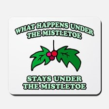 What Happens Under Mistletoe Mousepad