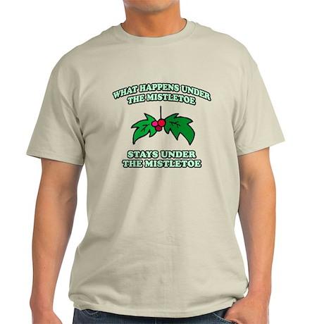 What Happens Under Mistletoe Light T-Shirt