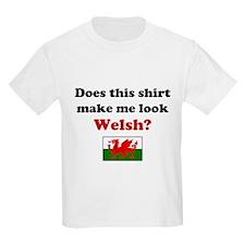 Make Me Look Welsh T-Shirt