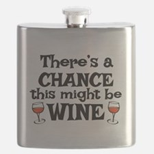 CHANCE THIS MIGHT BE WINE Flask