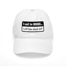 Can't be broke Baseball Cap