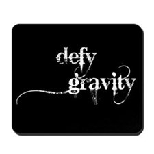 Defy Gravity Mousepad