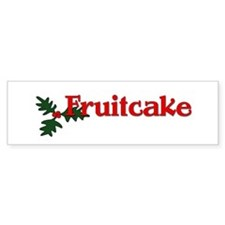 Fruitcake Bumper Sticker