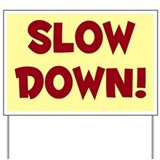Slow down Yard Signs