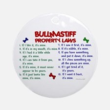 Bullmastiff Property Laws 2 Ornament (Round)