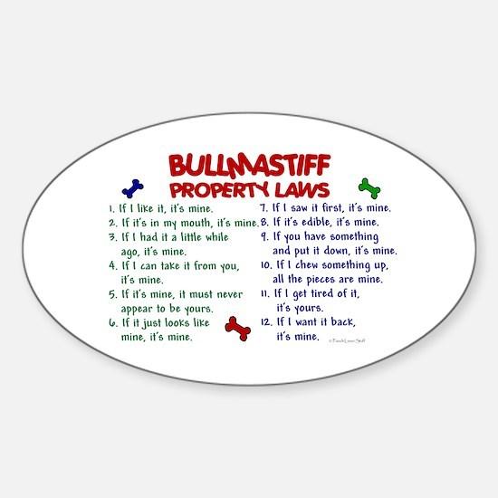 Bullmastiff Property Laws 2 Oval Decal