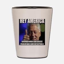 Funny Bill clinton Shot Glass