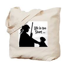 F-A Life is too short... Tote Bag