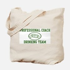 Professional Coach Drinking T Tote Bag