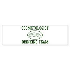 Cosmetologist Drinking Team Bumper Bumper Sticker