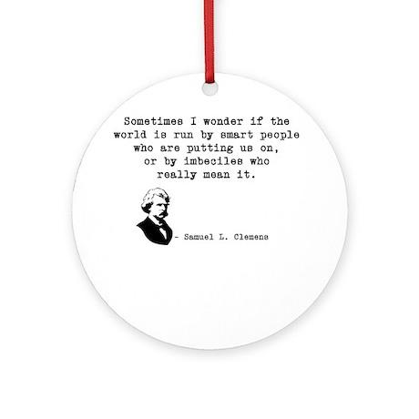 Twain Imbeciles Ornament (Round)