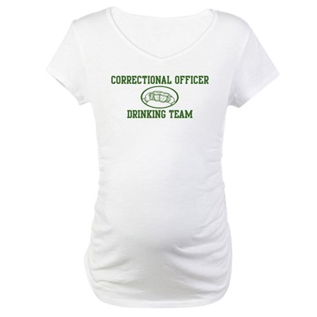 Correctional Officer Drinking Maternity T-Shirt