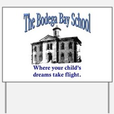 Bodega Bay School Yard Sign