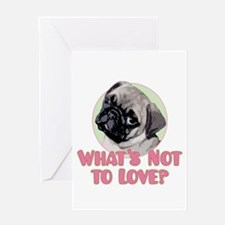 What's Not to Love? - Greeting Card