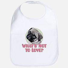 What's Not to Love? - Bib