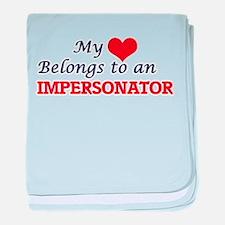My Heart Belongs to an Impersonator baby blanket
