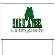 Hug A Tree Yard Sign