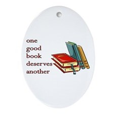 One Good Book Deserves Another Oval Ornament