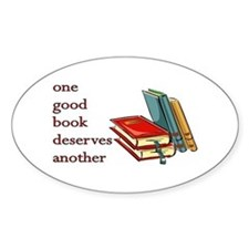 One Good Book Deserves Another Oval Decal