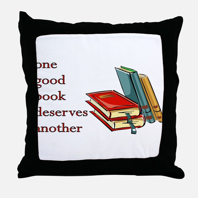 One Good Book Deserves Another Throw Pillow