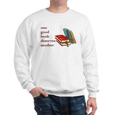 One Good Book Deserves Another Sweatshirt