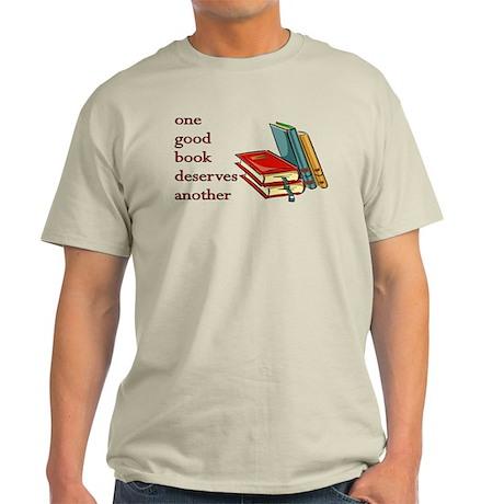 One Good Book Deserves Another Light T-Shirt
