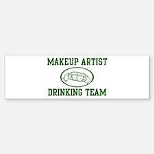 Makeup Artist Drinking Team Bumper Bumper Bumper Sticker