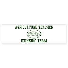 Agriculture Teacher Drinking Bumper Bumper Sticker