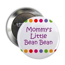 """Mommy's Little Bean Bean 2.25"""" Button"""