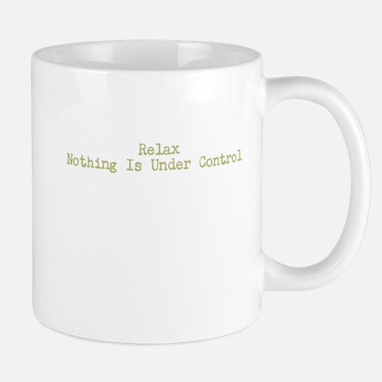 Nothing is Under Control Mugs