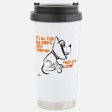 It's all fun and games... Travel Mug
