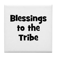 Blessings to the Tribe Tile Coaster